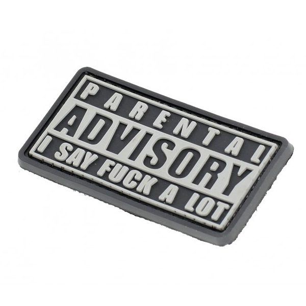 PARENTAL ADVISORY I SAY FUCK A LOT - naszywka PVC 3D - morale patch molon labe